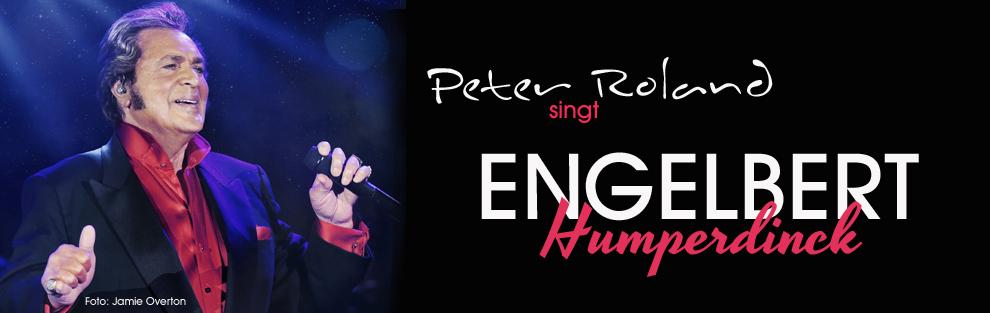 Peter Roland singt Engelbert Humperdinck