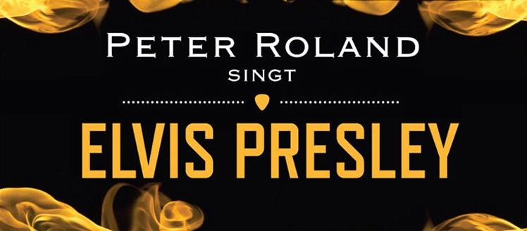 Peter Roland singt Elvis Presley